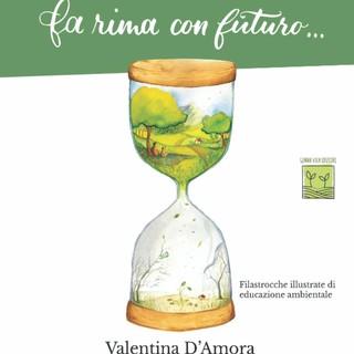 """""""Fa rima con futuro…"""", il volume illustrato di Valentina D'Amora sugli scaffali delle librerie"""