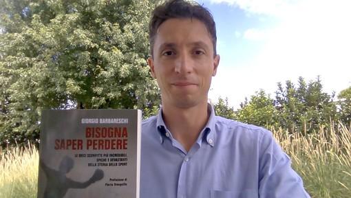 La filosofia della sconfitta nel bel libro di sport del pegliese Giorgio Barbareschi