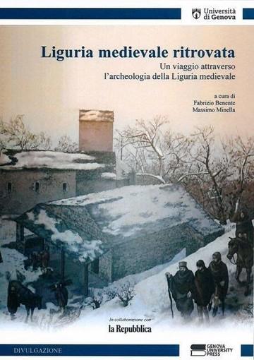 'Liguria Medioevale ritrovata': il libro per conoscere l'archeologia della regione