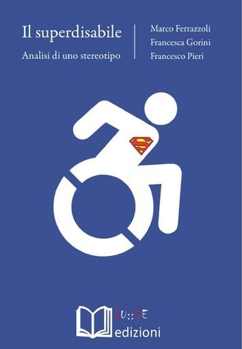 'Il superdisabile. Analisi di uno stereotipo': il libro e l'incontro a Orientamenti