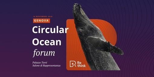 """Re-think – Circular Ocean Forum"", l'economia circolare del mare approda a Genova"