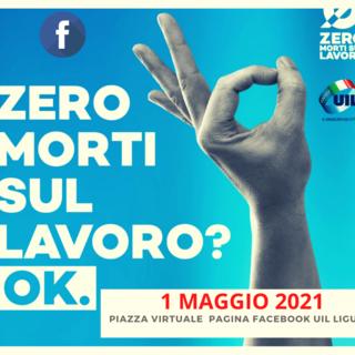 """Per la Uil Liguria celebrazioni virtuali per il Primo Maggio con la campagna """"Zero morti sul lavoro"""""""
